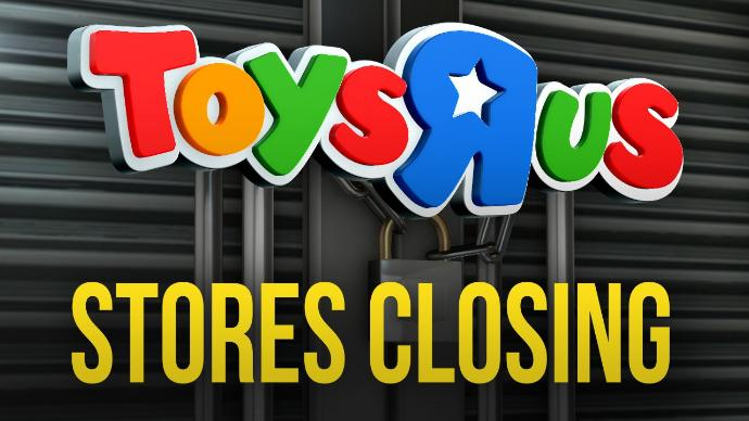 Breaking News: Toys R Us Closures Could Cause Market Rents to Drop